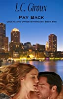 Pay Back (Lovers and Other Strangers Book Two)