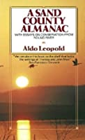 A Sand County Almanac; with essays on conservation from Round River