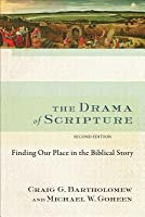The Drama of Scripture: Finding Our Place in the Biblical Story, 2nd Edition