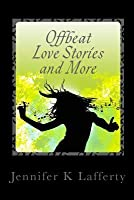 Offbeat Love Stories and More
