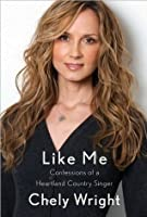 Chely Wright'sLike Me: Confessions of a Heartland Country Singer [Hardcover](2010)