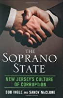 The Soprano State: New Jersey's Culture of Corruption