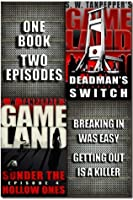 S.W. Tanpepper's GAMELAND (Episodes 3 + 4: Deadman's Switch + Sunder The Hollow Ones)