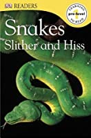 Snakes Slither and Hiss (DK Readers Pre-Level 1)