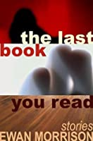 THE LAST BOOK YOU READ