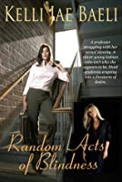 Random Acts of Blindness