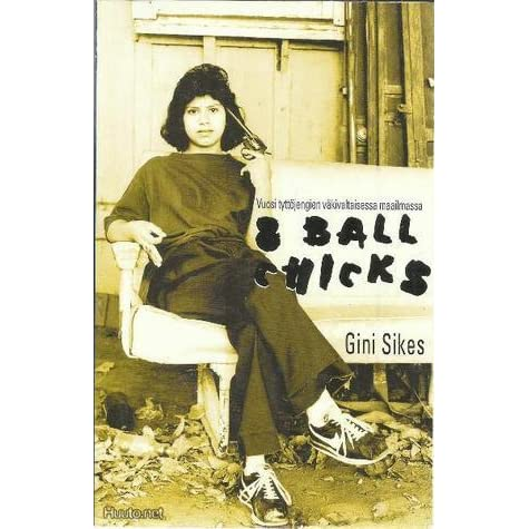 8 ball chicks gini sikes 8 ball chicks or the lady eights are a female auxiliary gang to the eight ball posse gini sikes accomplished why did gini pick these locations.