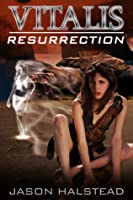 Resurrection (Vitalis, #2)