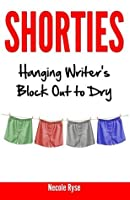Shorties: Hanging Writer's Block Out To Dry