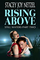 Rising Above (Still Waters Part Two)