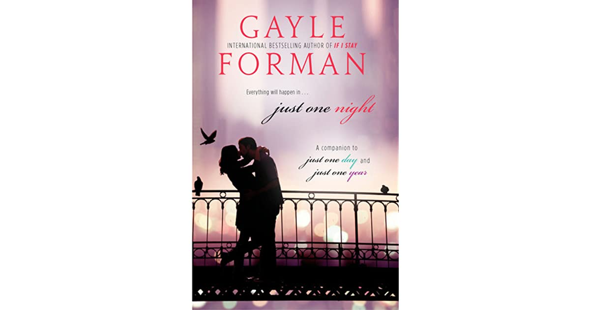 just one day by gayle forman essay Instead, it begins as just one day, the day allyson and willem spent together,   just one year (just one day #2) by gayle forman | clear eyes.