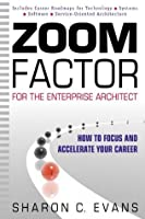 Zoom Factor for the Enterprise Architect: How to Focus and Accelerate Your Career