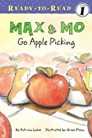 Max & Mo Go Apple Picking (Ready-to-Reads)