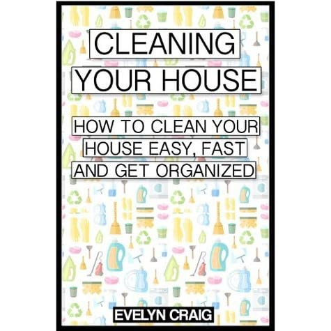 Cleaning Your House How To Clean Your House Easy Fast