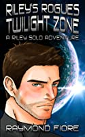 Riley's Rogues: Twilight Zone