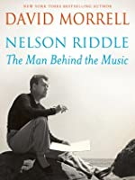 Nelson Riddle: The Man Behind the Music