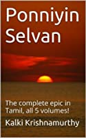 Ponniyin Selvan: The complete epic in Tamil, all 5 volumes!