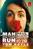Man on the Run: Paul McCartney nos Anos 1970