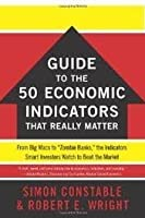 The WSJ Guide to the 50 Economic Indicators That Really Matter (Wall Street Journal Guides to...) Original edition