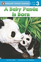 A Baby Panda Is Born (Penguin Young Readers, L3)