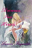 Between Two Hearts (Book II in the series Let The Wildflowers Bloom)