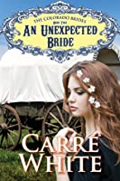 An Unexpected Bride (The Colorado Brides Series)
