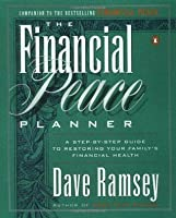 By Dave Ramsey - The Financial Peace Planner: A Step-by-Step Guide to Restoring Your Family's Financial Health (11/27/98)