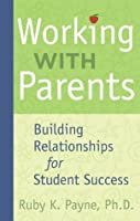 Working with Parents:Building Relationship for Student Success