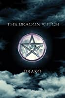 The Dragon Witch (The Dragon Hunters #2)