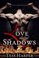Love Me in Shadows