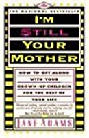 I'm Still Your Mother