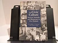 The Civic Culture : Political Attitudes and Democracy in Five Nations
