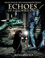 Echoes of a Gloried Past (The Safanarion Order #2)