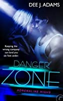 Danger Zone (Adrenaline Highs)