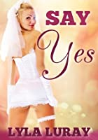Say Yes (daddy daughter taboo sex)
