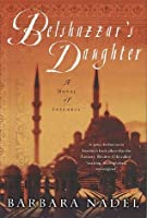 Belshazzar's Daughter: A Novel of Istanbul (Novels of Istanbul)