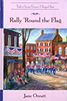 Rally 'Round the Flag (Tales from Grace Chapel Inn)