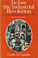 Before the Industrial Revolution: European Society and Economy, 1000-1700 - Second Edition