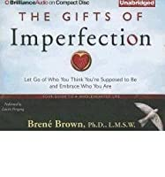 The Gifts of Imperfection: Let Go of Who You Think You're Supposed to Be and Embrace Who You Are (CD-Audio) - Common