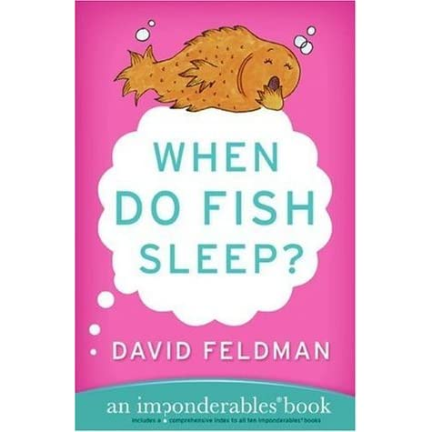 When do fish sleep an imponderables 39 book by david for How do fishes sleep