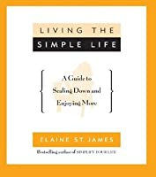 Living the simple life a guide to scaling down and for Minimalist living forum
