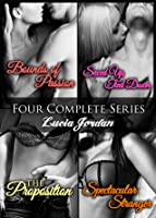 Four Complete Series: Bounds Of Passion, Sexed Up/Tied Down, Spectacular Stranger, The Proposition