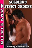 Soldier's Strict Orders: Healing Submission