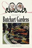 The Story of Butchart Gardens