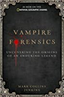 VampireForensics(Vampire Forensics:Uncovering the Origins of an Enduring Legend) [Hardcover](2010)byMark Collins Jenkins