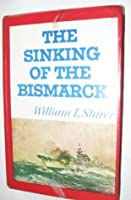 The Sinking of the Bismark