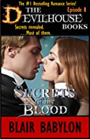 Secrets of his Blood: An Erotic Romance, Episode 8 of The Devilhouse Books
