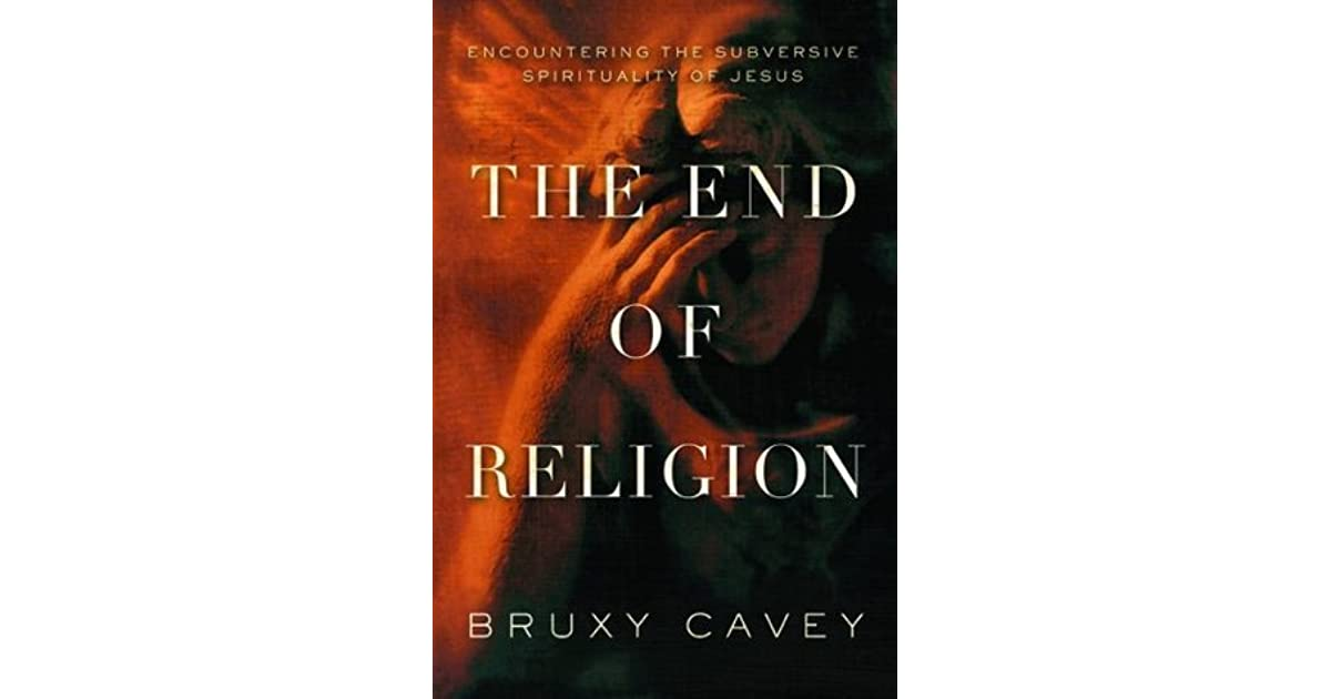 the end of religion bruxy cavey pdf
