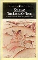 The Loom of Time: A Selection of His Plays and Poems