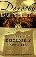 The Disorderly Knights: Third in the legendary Lymond Chronicles [Paperback]